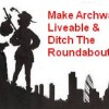 """Make Archway Liveable & Ditch The Roundabout!"" Thursday, March 1"