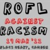 ROFL Against Racism, Monday 19th March