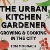 Interview: Tom Moggach, urban kitchen gardener